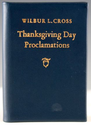 Thanksgiving Day Proclamations of His Excellency Wilbur L. Cross, Governor of the State of...