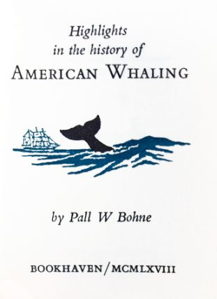 Highlights in the History of American Whaling.