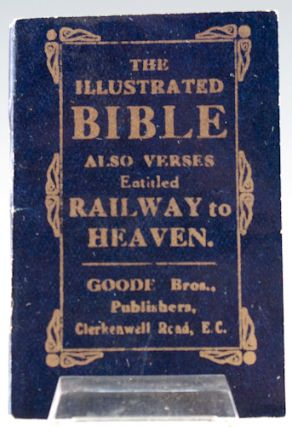 The Illustrated Bible; also Verses entitled Railway to Heaven