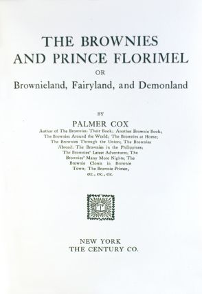 The Brownies and Prince Florimel; or, Brownieland, Fairyland, and Demonland.