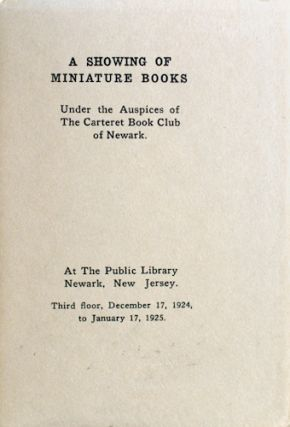 A Showing of Miniature Books, Under the Auspices of the Carteret Book Club of Newark. At The...