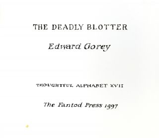 The Deadly Blotter. Thoughtful Alphabet XVII.