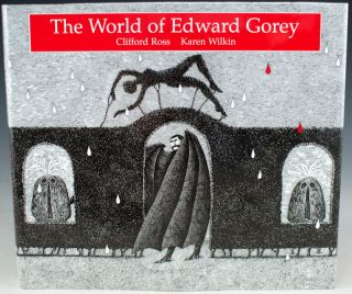 The World of Edward Gorey. Clifford Ross, Karen Wilkin.
