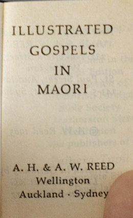 Lilliput Maori Proverbs. Together with: Lilliput Maori Place Names and Illustrated Gospels in Maori.