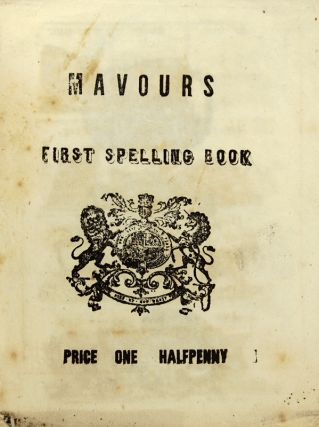 Mavours First Spelling Book.