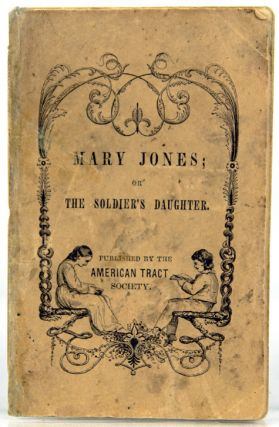 Mary Jones; or, the Soldier's Daughter