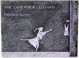 The Lavender Leotard; or, Going a Lot to the New York City Ballet. Edward Gorey.