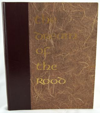 The Dream of the Rood: Taken from the Ninth Century Anglo-Saxon.