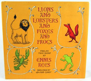 Lions and Lobsters and Foxes and Frogs. Fables from Aesop. Aesop.