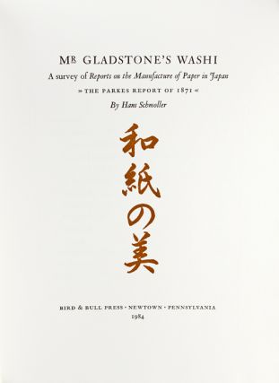 """Mr. Gladstone's Washi: A Survey of Reports on the Manufacture of Paper in Japan, """"The Parkes Report of 1871"""""""