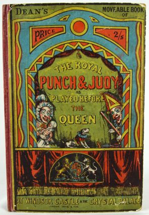 The Royal Punch & Judy as Played Before the Queen at Windsor Castle & the Crystal Palace