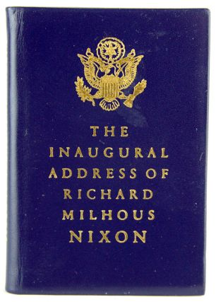 The Inaugural Address of Richard Milhous Nixon, President of the United States. Delivered at the...