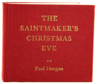 The Saintmaker's Christmas Eve. Paul Horgan