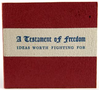 A Testament of Freedom. Ideas Worth Fighting For. Norman W. Forgue, ed