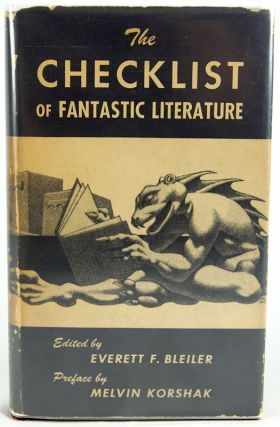 The Checklist of Fantastic Literature. Everett F. Bleiler, ed