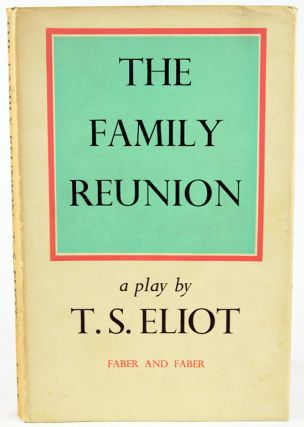 The Family Reunion. T. S. Eliot