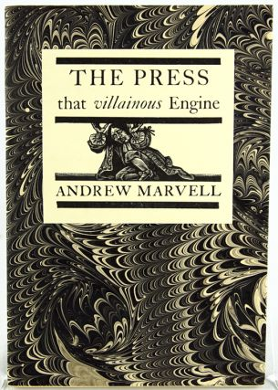 The Press, That Villainous Engine. Andrew Marvell