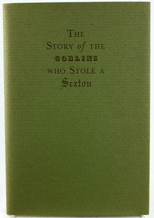 The Story of the Goblins Who Stole a Sexton. Charles Dickens