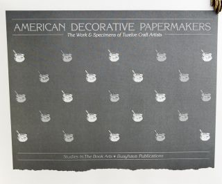 American Decorative Papermakers: The Work & Specimens of Twelve Craft Artists.