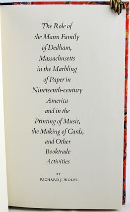 The Role of the Mann Family of Dedham, Massachusetts in the Marbling of Paper in Nineteenth-century American and in the Printing of Music, the Making of Cards, and Other Booktrade Activities.