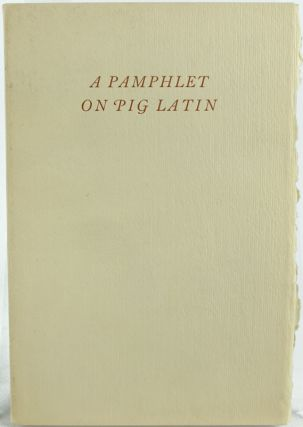 A Pamphlet on the Four Basic Dialects of Pig Latin.