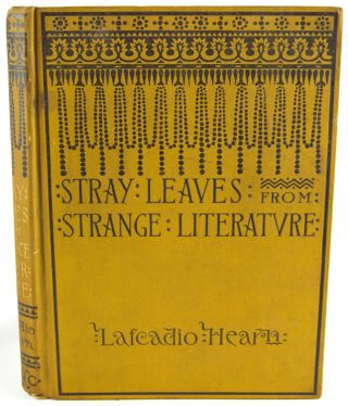 Stray Leaves from Strange Literature. Lafcadio Hearn