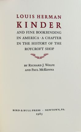 Louis Herman Kinder and Fine Bookbinding in America: A Chapter in the History of the Roycroft Shop.