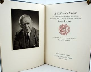 A Collector's Choice: An Exhibition of Books Designed and Printed at the Riverside Press. Herbert...