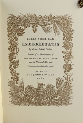 Early American Inebrietatis: Review of the Development of American Habits in Drink and the National Bias and Fixations Resulting therefrom.