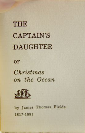 The Captain's Daughter. Or, Christmas on the Ocean.