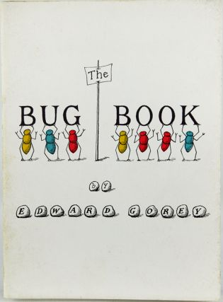 The Bug Book. Edward Gorey