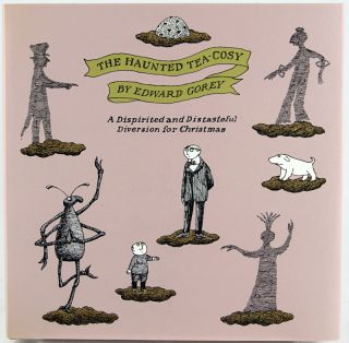 The Haunted Tea-Cosy: A Dispirited and Distasteful Diversion for Christmas. Edward Gorey