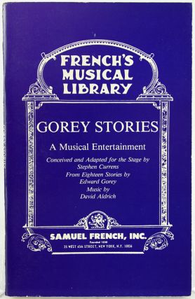 Gorey Stories. A Musical Entertainment. Edward Gorey