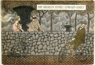 The Broken Spoke. Edward Gorey