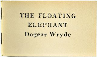The Floating Elephant, by Dogear Wryde / The Dancing Rock, by Ogdred Weary. Edward Gorey