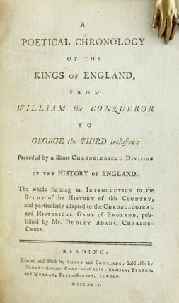 A Poetical Chronology of the Kings of England, from William the Conqueror to George the Third...