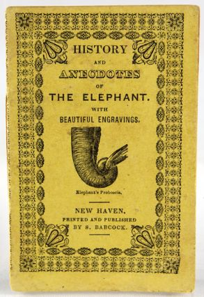 History and Anecdotes of the Elephant with Beautiful Engravings