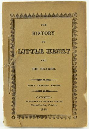 The History of Little Henry and His Bearer. Mary Martha Sherwood