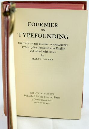 Fournier on Typefounding: The Text of the Manuel Typographique (1764-1766) Translated into...