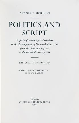 Politics and Script: Aspects of Authority and Freedom in the Development of Graeco-Latin Script from the Sixth Century B.C. to the Twentieth Century A.D.