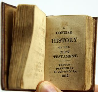 The Bible in Miniature; Or, a Concise History of the Old and New Testaments.