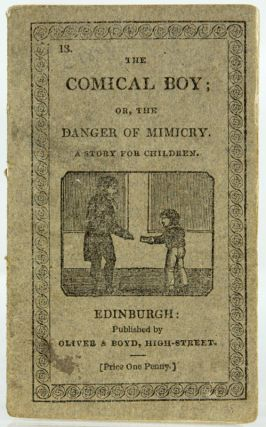 The Comical Boy; Or, the Danger of Mimicry. A Story for Children
