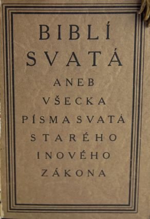 (Czech Book Arts). Biblí svatá aneb Vsecka Svatá Písma Starého inového zákonu [The Holy Bible or All the Holy Scriptures of the Old Testament].